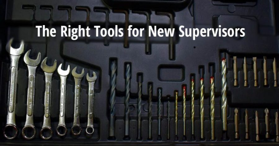 The Right Tools for New Supervisors