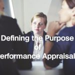 Defining the Purpose of Performance Appraisals